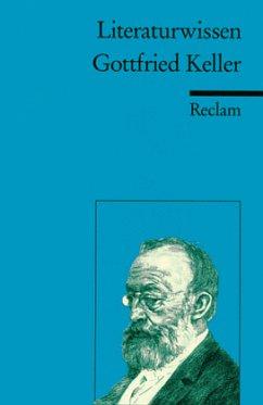 Literaturwissen Gottfried Keller - Metz, Klaus D.