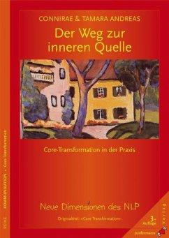 Der Weg zur inneren Quelle - Andreas, Connirae; Andreas, Tamara