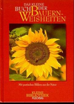 Das kleine Buch der Bauernweisheiten