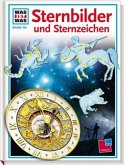 Sternbilder und Sternzeichen / Was ist was Bd.99