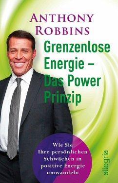 Das Powerprinzip. Grenzenlose Energie - Robbins, Anthony
