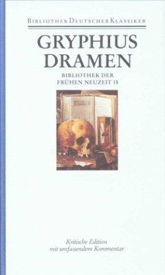 Dramen - Gryphius, Andreas