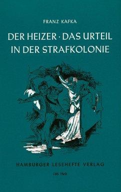 Der Heizer. Das Urteil. In der Strafkolonie - Kafka, Franz