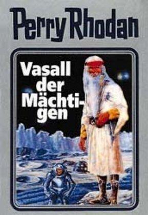 Vasall der Mächtigen / Perry Rhodan / Bd.51