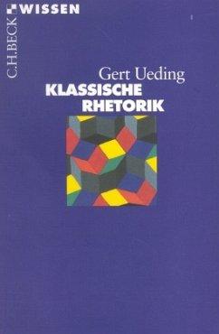 Klassische Rhetorik - Ueding, Gert