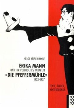 Erika Mann und ihr politisches Kabarett ´Die Pfeffermühle´