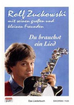 Du brauchst ein Lied - Zuckowski, Rolf