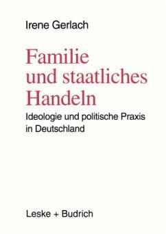 Familie und staatliches Handeln - Gerlach, Irene