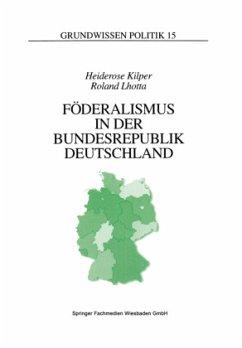 Föderalismus in der Bundesrepublik Deutschland - Kilper, Heiderose; Lhotta, Roland