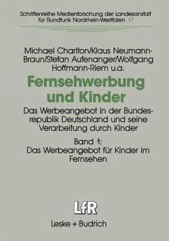 Fernsehwerbung und Kinder - Aufenanger, Stefan; Charlton, Michael; Hoffmann-Riem, Wolfgang; Neumann-Braun, Klaus