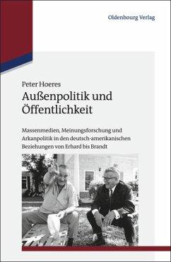 Außenpolitik und Öffentlichkeit - Hoeres, Peter