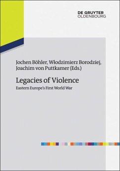 Legacies of Violence: Eastern Europe's First World War