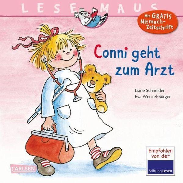 Conni geht zum Arzt / Lesemaus Bd.42 - Schneider, Liane; Wenzel-Bürger, Eva