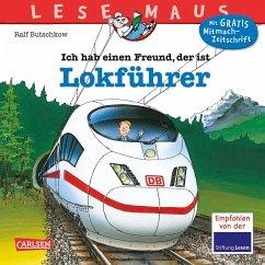 Ich hab einen Freund, der ist Lokführer / Lesemaus Bd.48 - Butschkow, Ralf