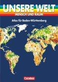 Atlas für Baden-Württemberg / Unsere Welt, Mensch und Raum