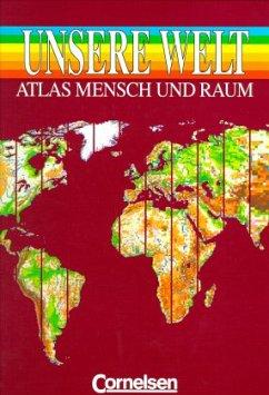 Unsere Welt. Atlas. Neubearbeitung. Allgemeine ...