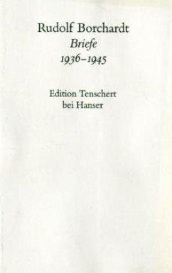 Briefe 1936 - 1945. Textband - Borchardt, Rudolf