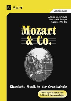 Mozart und Co. Klassische Musik in der Grundschule - Bachmeyer, Andrea; Holzinger, Martina; Walter, Susanne