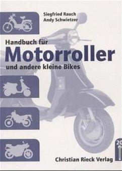 Handbuch für Motorroller und andere kleine Bikes - Rauch, Siegfried; Schwietzer, Andy