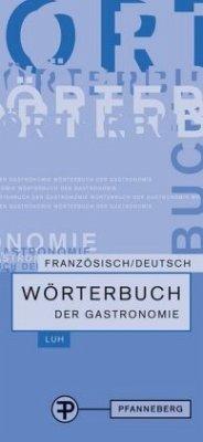 Wörterbuch der Gastronomie. Französisch Deutsch