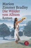 Die Wälder von Albion / Avalon-Saga Bd.3