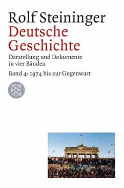 Deutsche Geschichte 4. 1969 bis zur Gegenwart - Steininger, Rolf