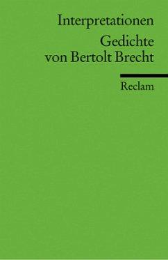 Interpretationen: Gedichte von Bertolt Brecht