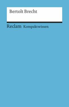 Kompaktwissen Bertolt Brecht - Paryhuber, Franz J.