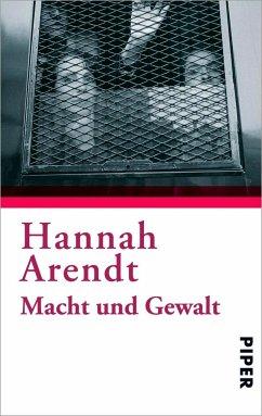 Macht und Gewalt - Arendt, Hannah