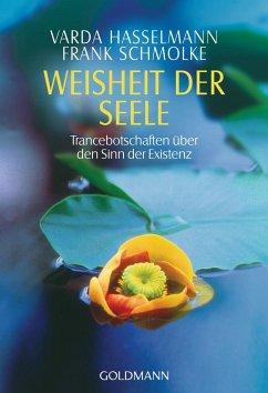 Weisheit der Seele - Hasselmann, Varda;Schmolke, Frank