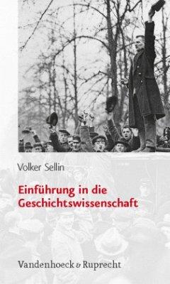 Einführung in die Geschichtswissenschaft - Sellin, Volker