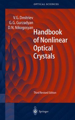 Handbook of nonlinear optical crystals David N. Nikogosyan, Gagik G. Gurzadyan, Valentin G. Dmitriev