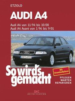 Audi A4 von 11/94 bis 10/00. Audi A4 Avant von 1/96 bis 9/01 - Etzold, Rüdiger
