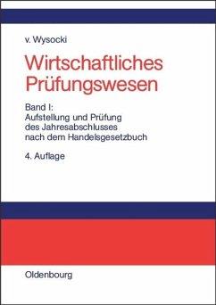Aufstellung und Prüfung des Jahresabschlusses nach dem Handelsgesetzbuch - Wysocki, Klaus von