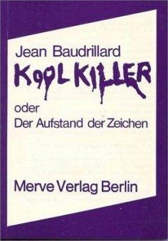 Kool Killer oder Der Aufstand der Zeichen - Baudrillard, Jean