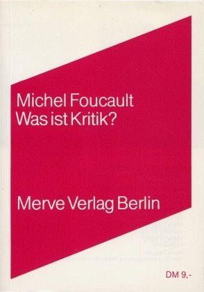 Was ist Kritik? - Foucault, Michel