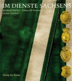Im Dienste Sachsens - Müller, Reinhold; Vetters, Dieter M.