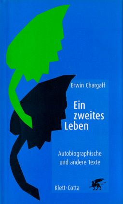 Ein zweites Leben - Chargaff, Erwin