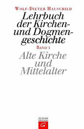 Lehrbuch der Kirchen- und Dogmengeschichte I - Hauschild, Wolf-Dieter