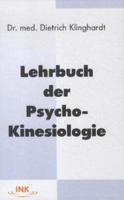 Lehrbuch der Psycho-Kinesiologie - Klinghardt, Dietrich