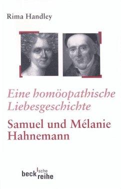 Eine homöopathische Liebesgeschichte - Handley, Rima