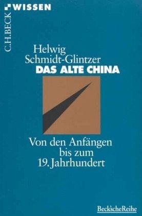 Das alte China - Schmidt-Glintzer, Helwig