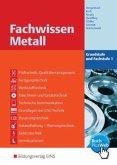 Fachwissen Metall. Grundstufe und Fachstufe 1: Schülerband