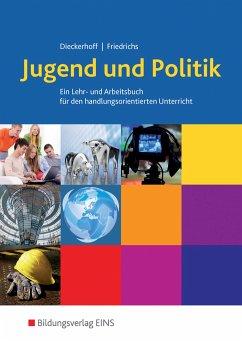 Jugend und Politik - Ausgabe für Niedersachsen - Dieckerhoff, Willi; Friedrichs, Karl