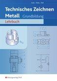 Technisches Zeichnen Metall. Arbeitsheft. Grundbildung