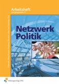 Netzwerk Politik. Arbeitsblätter. Jahrgangsstufe 11. Arbeitsheft