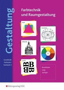 Gestaltung - Farbtechnik und Raumgestaltung - Brandhuber, Lorenz; Lang, Siegfried; Springer, Gerhard