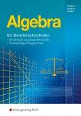 Algebra. Für Berufsfachschulen. Lehr- und Fachbuch