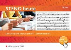 Steno heute - Deutsche Einheitskurzschrift. Verkehrsschrift: Schülerband - Drews, Ilse; Drews, Bernhard