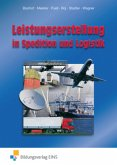 Leistungserstellung in Spedition und Logistik. Lehr-/Fachbuch
